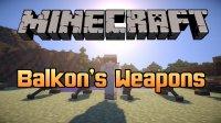 Balkon's Weapons - Mods