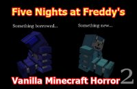 Five Nights at Freddy's 2 - Vanilla Minecraft Horror (FNAF 2) - Maps