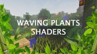 Waving Plants Shaders - Shader Packs