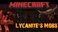 Lycanite's Mobs - Mods