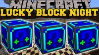 Lucky Block Night - Mods