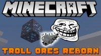 Troll Ores Reborn - Mods